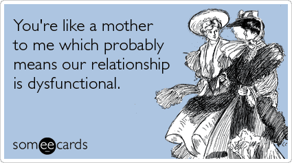 relationship-dysfunctional-mothers-day-ecards-someecards